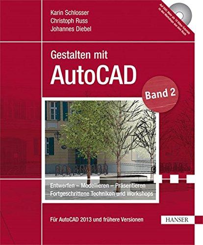 gestalten-mit-autocad-band-2-entwerfen-modellieren-prsentieren-fortgeschrittene-techniken-und-workshops
