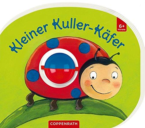 Mein erstes Kugelbuch: Kleiner Kuller-Käfer