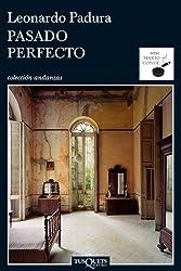 Pasado perfecto (Andanzas) (Spanish Edition)