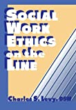 img - for Social Work Ethics on the Line (Haworth Social Administration) book / textbook / text book