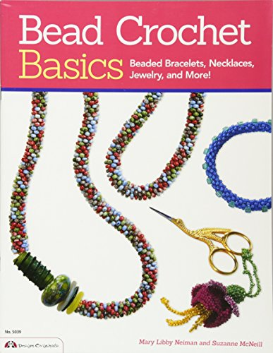 Bead Crochet Basics: Beaded Bracelets, Necklaces, Jewelry, and More!