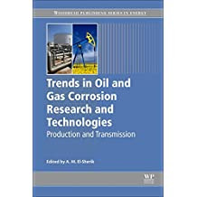 Trends in Oil and Gas Corrosion Research and Technologies: Production and Transmission