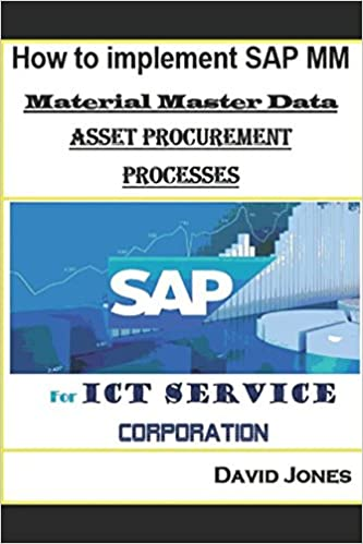 How to Implement SAP MM-Material Master Data and Asset Procurement