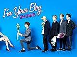 I'm Your Boy (初回生産限定盤A)(DVD付)