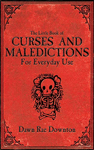 The Little Book of Curses and Maledictions for Everyday Use: Dawn Rae Downton]()