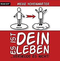 ES IST DEIN LEBEN: VERGEUDE ES NICHT! (ICH HOCH 3 1) (GERMAN EDITION)