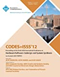 Codes+Isss 12 Proceedings of the Tenth Acm International Conference on Hardware/Software-Codesign and Systems Synthesis, Codes+Isss 12 Conference Committee, 1450314260