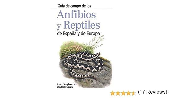 ANFIBIOS Y REPTILES DE ESPAÑA Y DE EUROPA GUIAS DEL NATURALISTA ...