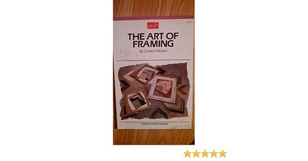 The Art of Framing (Artist\'s Library Series): Charlene Brown ...