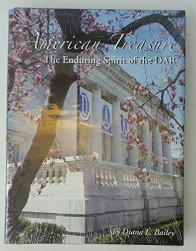American Treasure The Enduring Spirit of the DAR, Diana L. Bailey