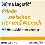 Friede zwischen Tier und Mensch | Selma Lagerlöf