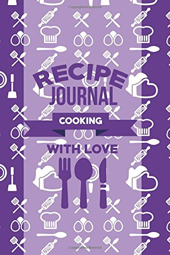 Recipe Journal: Recipe Journal Cooking With Love Purple- Blank Cookbook to Write In Family Recipes - Gift for Foodies, Chefs and Cooks (Best Blank Cookbook Recipes & Notes) (Volume 3) pdf