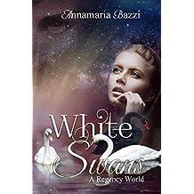 White Swans: A Regency World (Volume 1)