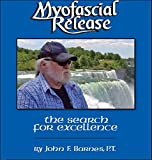 img - for Myofascial Release: The Search for Excellence--A Comprehensive Evaluatory and Treatment Approach (A Comprehensive Evaluatory and Treatment Approach) book / textbook / text book