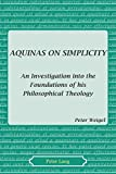 Aquinas on Simplicity: An Investigation into the Foundations of his Philosophical Theology