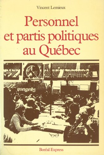Personnel et partis politiques au Québec: Aspects historiques (Etudes d'histoire du Québec) (French Edition)