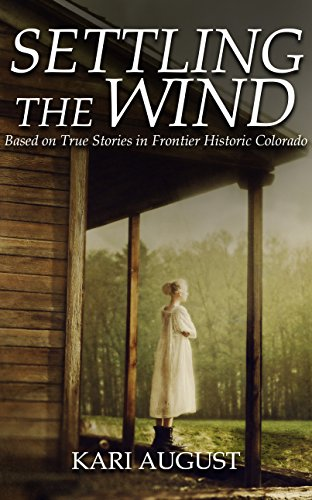 Settling the Wind: A Frontier Historic Colorado Story