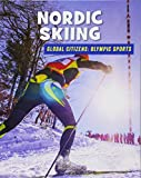 Nordic Skiing (21st Century Skills Library: Global Citizens: Olympic Sports)