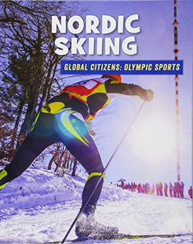 Nordic Skiing (21st Century Skills Library: Global Citizens: Olympic Sports) by Cherry Lake Pub