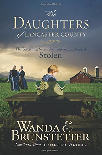 The Daughters of Lancaster County Trilogy: The Bestselling Series That Inspired the Musical Stolen
