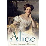 By Hugo Vickers - Alice: Princess Andrew of Greece (2002-04-12) [Hardcover]