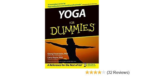 Yoga For Dummies: Georg Feuerstein, Larry Payne, Lilias ...