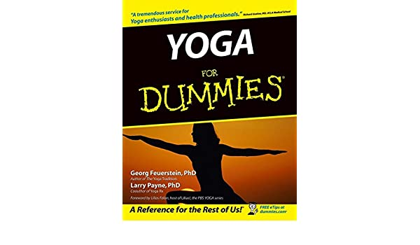 Yoga For Dummies: Amazon.es: Georg Fauerstein, Larry Payne ...