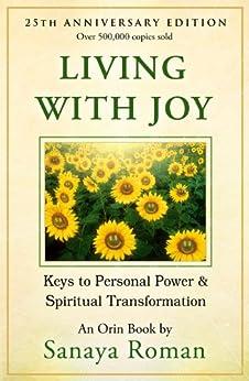 Living with Joy: Keys to Personal Power and Spiritual Transformation (Earth Life Series Book 1) by [Roman, Sanaya]