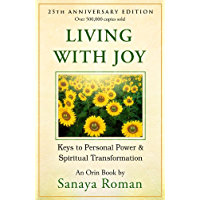 Living with Joy: Keys to Personal Power and Spiritual Transformation (Earth Life Series Book 1)
