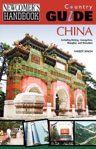 Newcomer's Handbook Country Guide: China: Including Beijing, Guangzhou, Shanghai, and Shenzhen