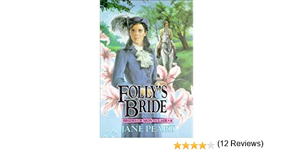 Follys bride book 4 brides of montclair kindle edition by follys bride book 4 brides of montclair kindle edition by jane peart religion spirituality kindle ebooks amazon fandeluxe Epub