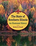 The State of Southern Illinois: An Illustrated History (Shawnee Books)