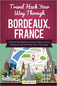 ''OFFLINE'' Travel Hack Your Way Through Bordeaux, France: Fly Free, Get Best Room Prices, Save On Auto Rentals & Get The Most Out Of Your Stay. Middle anual supports Mexico desde subject Hostel