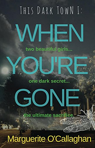 This Dark Town I: When You're Gone: (Book 1 of 3 in the 'This Dark Town' crime thriller series) by [O'Callaghan, Marguerite]