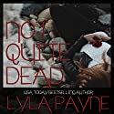 Not Quite Dead: Lowcountry Ghosts, Book 1 Audiobook by Lyla Payne Narrated by Michelle Haynes