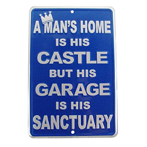 A Man's Home is His Castle But His Garage is His Sanctuary Metal Parking Sign