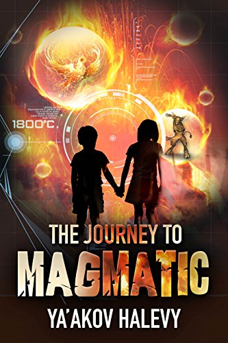 The Journey to Magmatic by [Halevy, Ya'akov]