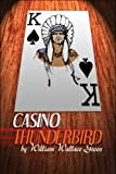 Casino Thunderbird, William Wallace Green, 142418682X
