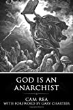 God Is an Anarchist, Cam Rea, 1481044095