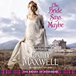 The Bride Says Maybe: The Brides of Wishmore, Book 2 | Cathy Maxwell