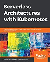 Serverless Architectures with Kubernetes Front Cover