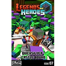 Quicksilver - Castle Bound: Legends & Heroes Issue 7 (Stone Marshall's Legends & Heroes)