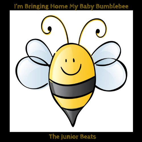 Baby Bumble Bee Song - I'm Bringing Home My Baby Bumblebee