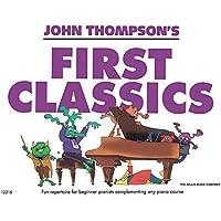 John Thompson's First Classics: Later Elementary Level