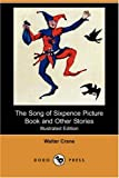 The Song of Sixpence Picture Book and Other Stories, Walter Crane, 1406585920