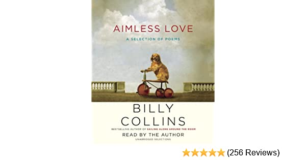 Aimless Love A Selection Of Poems Billy Collins 9780385366397