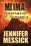 Mlima, Mountains of Struggle, Jennifer Messick, 1607495066