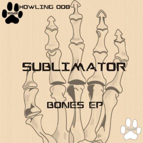 Sublimator Bones EP