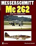 Messerschmitt Me 262 and Its Variants