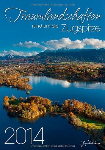 Traumlandschaften rund um die Zugspitze 2014 - Kalender